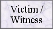 Victim/Witness